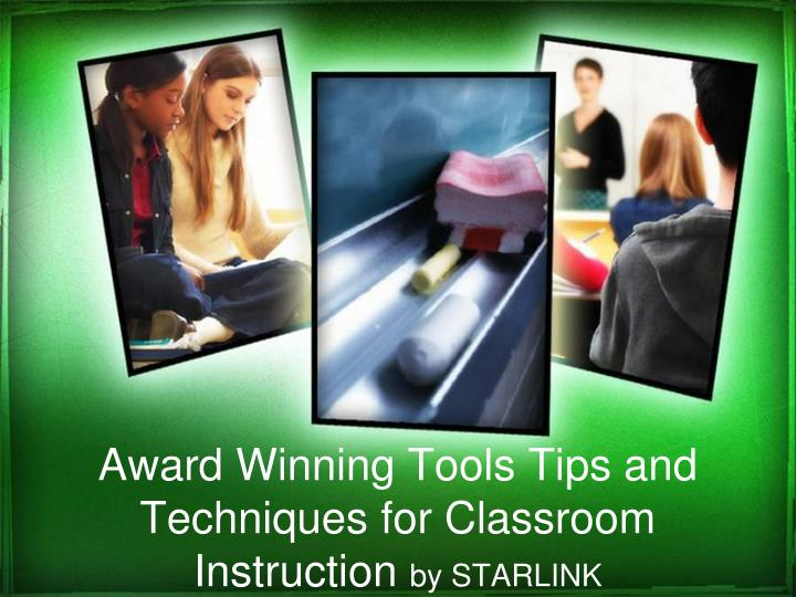 award winning tools tips and techniques for classroom instruction by starlink n.