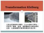 transformation kleiburg
