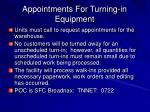 appointments for turning in equipment