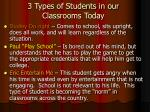 3 types of students in our classrooms today