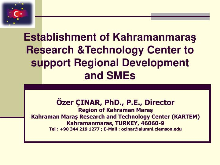establishment of kahramanmara research technology center to support regional development and smes n.