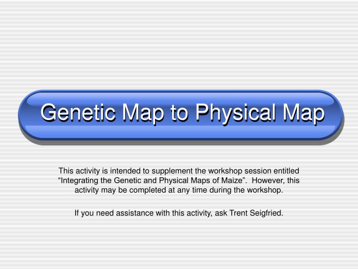 genetic map to physical map n.