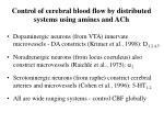 control of cerebral blood flow by distributed systems using amines and ach