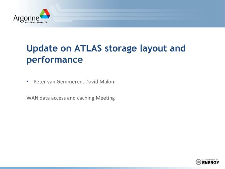 update on atlas storage layout and performance n.