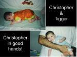 christopher tigger