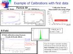 example of calibrations with first data