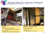 tracking detectors upstream of magnet