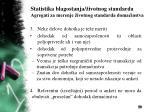 statistika blagostanja ivotnog standarda agregati za merenje ivotnog standarda doma instva10