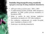 statistika blagostanja ivotnog standarda agregati za merenje ivotnog standarda doma instva19