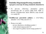 statistika blagostanja ivotnog standarda agregati za merenje ivotnog standarda doma instva27