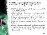 statistika blagostanja ivotnog standarda me unarodna pore enja ivotnog standarda8