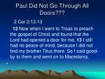 paul did not go through all doors
