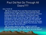 paul did not go through all doors1