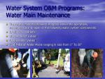 water system o m programs water main maintenance