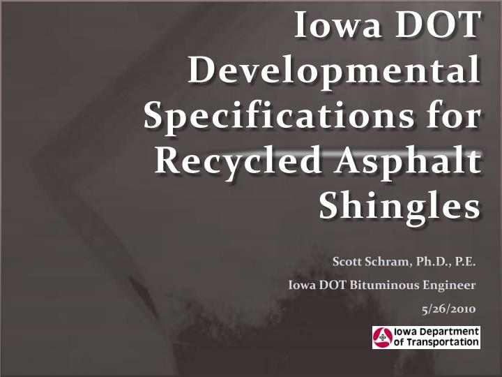 iowa dot developmental specifications for recycled asphalt shingles n.