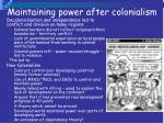 maintaining power after colonialism