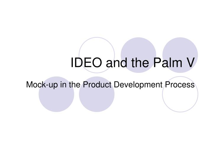Ideo and the palm v