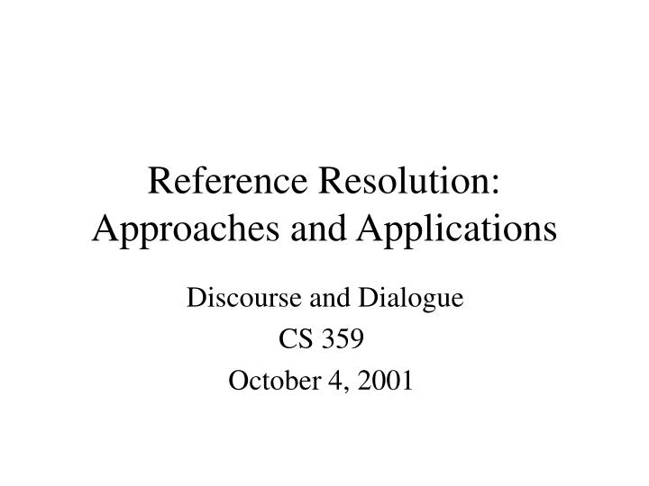 reference resolution approaches and applications n.