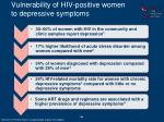 vulnerability of hiv positive women to depressive symptoms