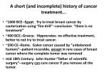 a short and incomplete history of cancer treatment