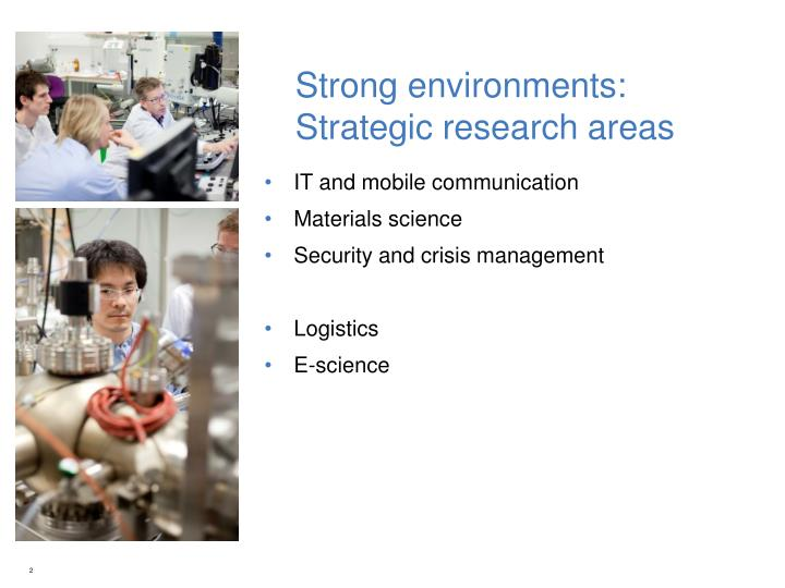 Strong environments strategic research areas