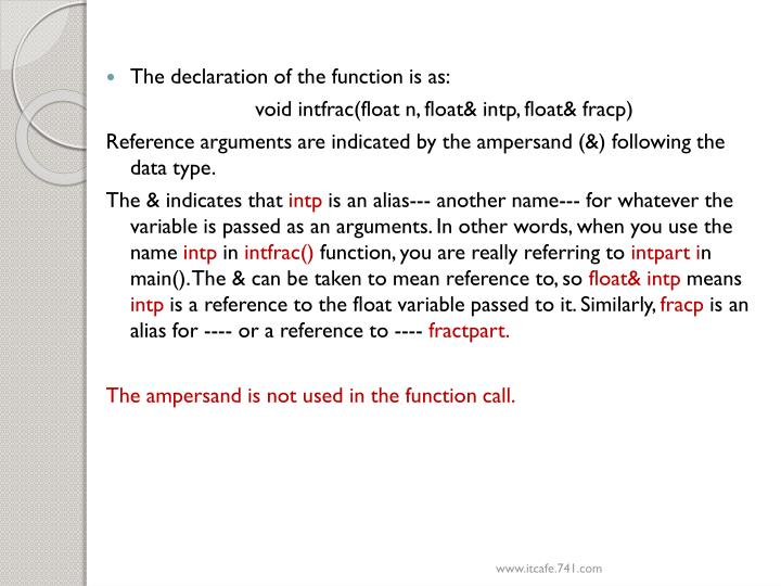 The declaration of the function is as: