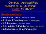 c omputer a ssisted r isk assessment e ducation care for hiv sti