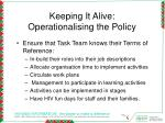 keeping it alive operationalising the policy
