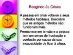 reagindo s crises