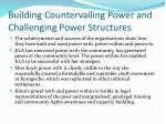 building countervailing power and challenging power structures