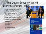 4 the davos group or world economic forum wef