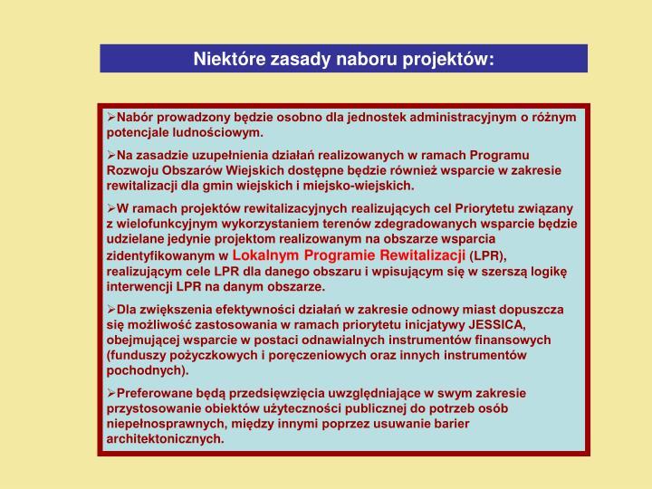 Niektóre zasady naboru projektów: