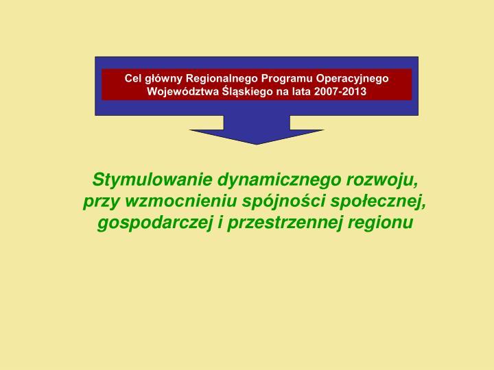 Cel główny Regionalnego Programu Operacyjnego Województwa Śląskiego na lata 2007-2013