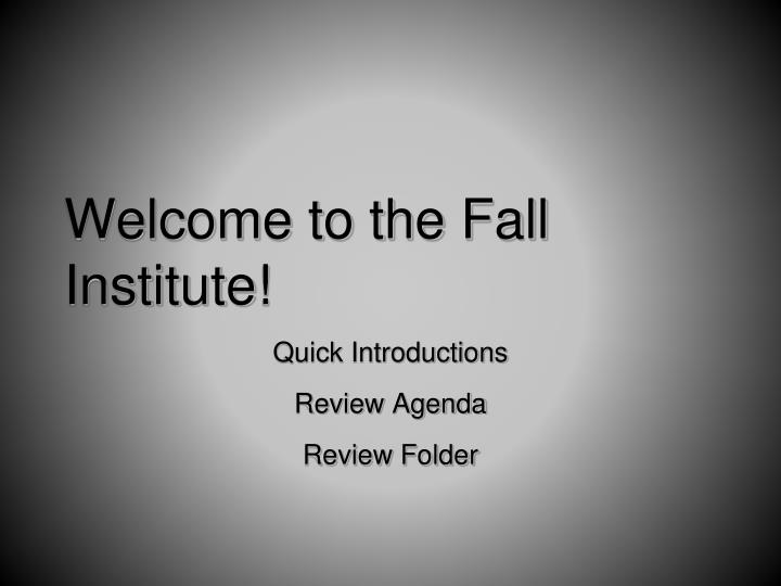 welcome to the fall institute n.