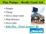 play pumps really good aid