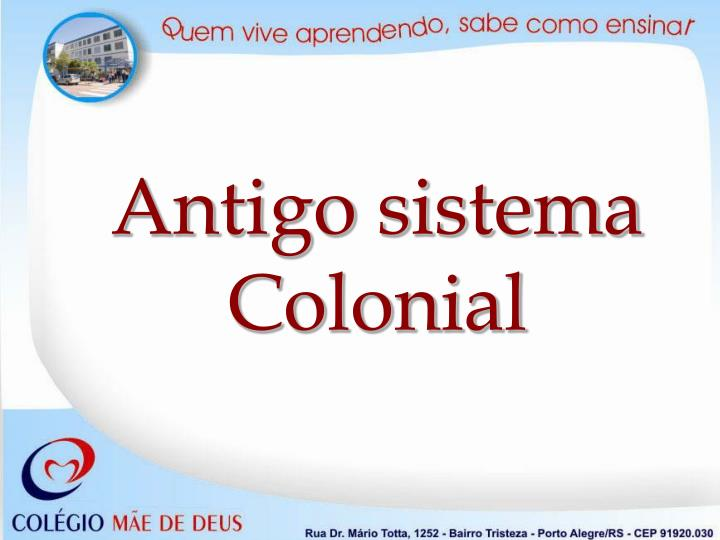 Ppt antigo sistema colonial powerpoint presentation id3901105 antigo sistema colonial toneelgroepblik Image collections