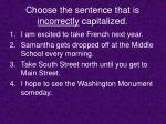 choose the sentence that is incorrectly capitalized