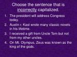 choose the sentence that is incorrectly capitalized4