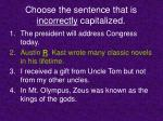 choose the sentence that is incorrectly capitalized5