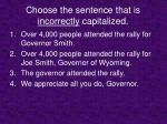 choose the sentence that is incorrectly capitalized6