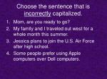 choose the sentence that is incorrectly capitalized8