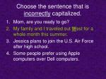 choose the sentence that is incorrectly capitalized9