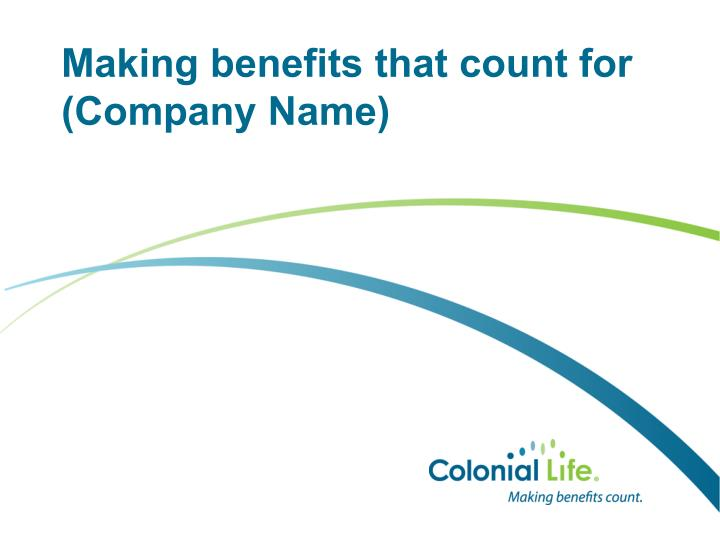 making benefits that count for company name n.
