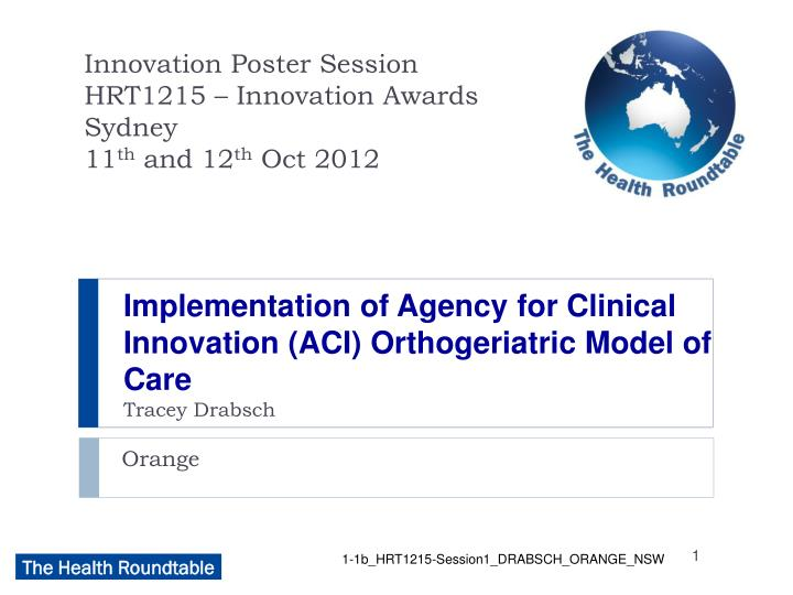 Implementation of agency for clinical innovation aci orthogeriatric model of care tracey drabsch