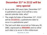 december 21 st in 2112 will be very special