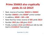 prime 356663 also cryptically yields 21 12 2012