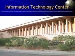 information technology center