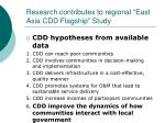 research contributes to regional east asia cdd flagship study