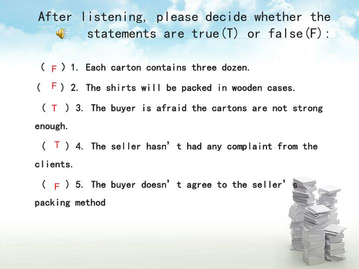 After listening, please decide whether the statements are true(T) or false(F):