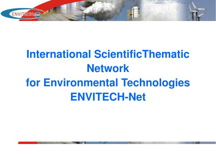 international scientificthematic network for environmental technologies envitech net n.
